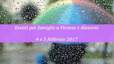 Eventi per famiglie Firenze 4 e 5 febbraio 2017