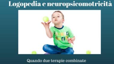 Neuropsicomotricità e logopedia benefici di due terapie combinate