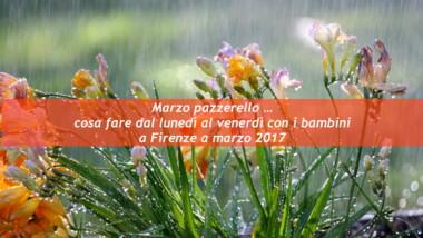 Marzo pazzerello – Gli appuntamenti di marzo utili da sapere per i giorni di pioggia