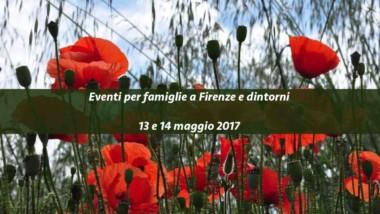 Eventi per famiglie Firenze 13 e 14 maggio 2017