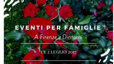 Eventi per famiglie Firenze 1 e 2 luglio 2017