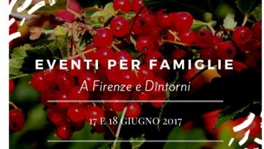 Eventi per famiglie Firenze 17 e 18 giugno 2017