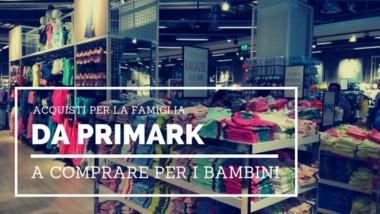 Da Primark Firenze a comprare per la famiglia